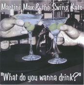 Martini Max + The Swing Kats